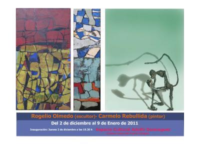 Rogelio Olmedo (Esculturas) - Carmelo Rebullida (Pinturas)